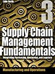 Supply Chain Management Fundamentals (Module 3): Integrating Purchasing, Operations & Logistics