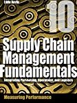 Supply Chain Management Fundamentals 10: Integrating Purchasing, Operations & Logistics: Module Ten (Supply Chain Management Fundamentals: Integrating Purchasing, Operations & Logistics)