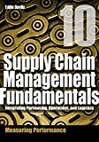 Supply Chain Management Fundamentals 10: Integrating Purchasing, Operations & Logistics: Module Ten (Supply Chain Management Fundamentals: Integrating Purchasing, Operations & Logistics)