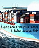 Supply Chain Analytics: A Multipart Case in Sourcing, Logistics, Warehouse Location, and Inventory Planning