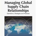 Operations, Strategies, and Practices Relationships In Global Supply Chain Management